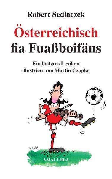 Österreichisch fia Fuaßboifäns: Ein heiteres Lexikon