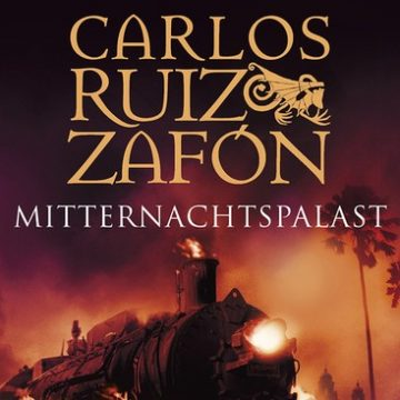 Carlos Ruiz Zafón: Mitternachtspalast