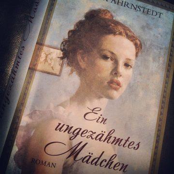 Simona Ahrnstedt: Ein ungezähmtes Mädchen