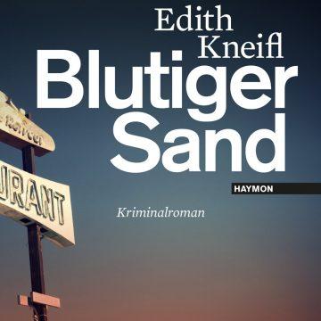 Edith Kneifl: Blutiger Sand