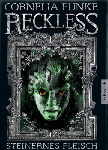 Cornelia Funke: Reckless. Steinernes Fleisch