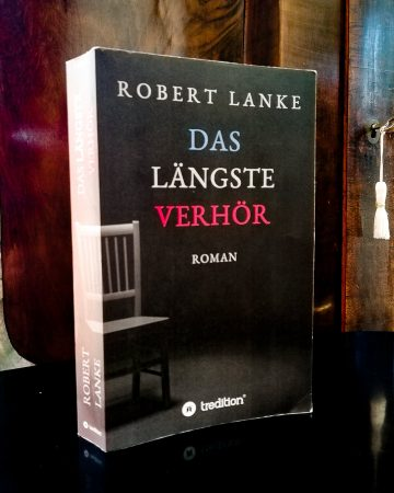 Robert Lanke: Das längste Verhör