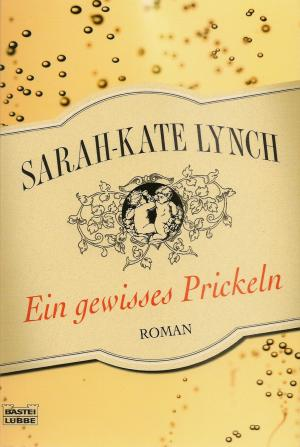 Sarah-Kate Lynch: Ein gewisses Prickeln