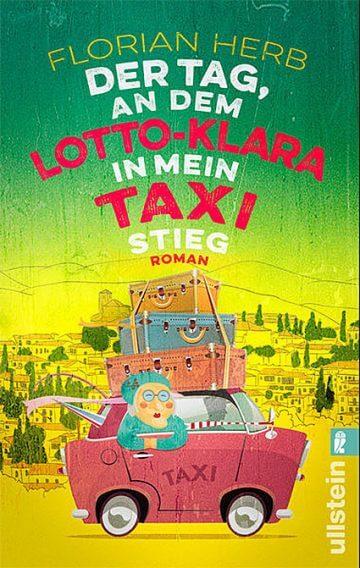 Florian Herb: Der Tag, an dem Lotto-Klara in mein Taxi stieg