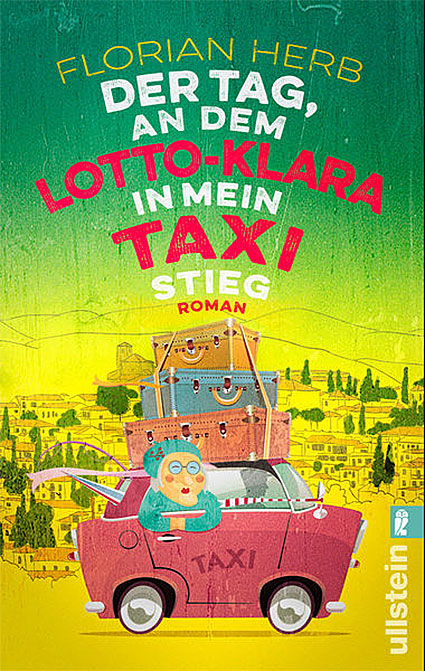 Florian-Herb-Der-Tag-an-dem-Lotto-Klara-in-mein-Taxi-stieg