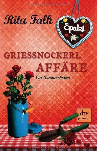 Rita Falk: Grießnockerl Affäre
