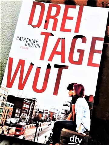 Catherine Bruton: Drei Tage Wut