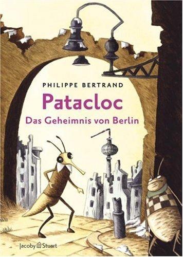 Philippe Bertrand: Patacloc – Das Geheimnis von Berlin