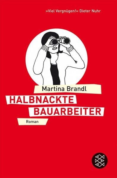 Rezension Halbnackte Bauarbeiter von Martina Brandl