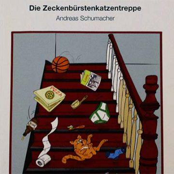 Andreas Schumacher: Die Zeckenbürstenkatzentreppe