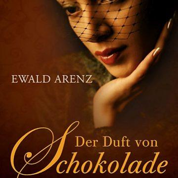 Ewald Arenz: Der Duft von Schokolade