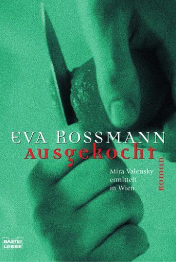 Eva Rossmann: Ausgekocht
