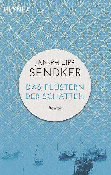 Jan-Philipp Sendker: Das Flüstern der Schatten