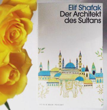 Elif Shafak: Der Architekt des Sultans