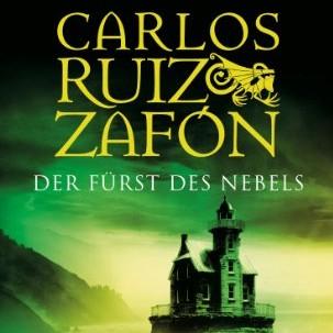 Carlos Ruiz Zafón: Der Fürst des Nebels