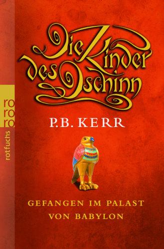 P. B. Kerr: Die Kinder des Dschinn – Gefangen im Palast von Babylon