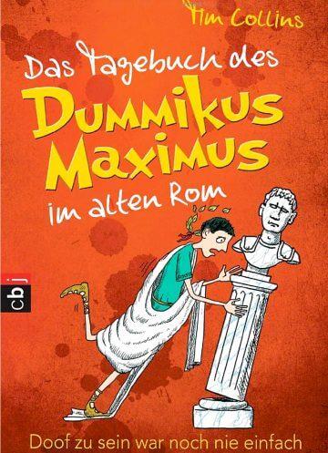 Tim Collins: Das Tagebuch des Dummikus Maximus im alten Rom