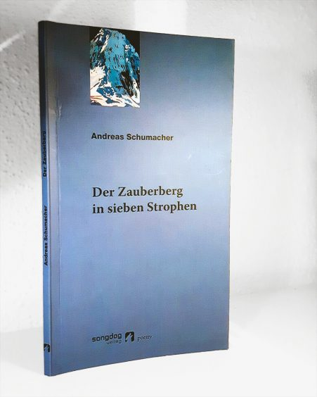 Gedichte von Andreas Schumacher - der Zauberberg Rezension