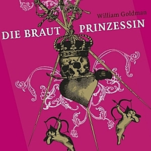William Goldman: Die Braut Prinzessin