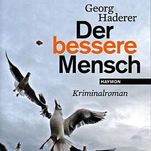 Georg Haderer: Der bessere Mensch