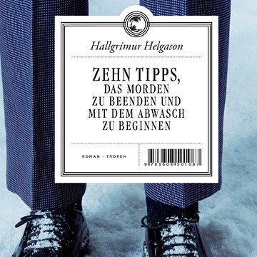 Hallgrímur Helgason: Zehn Tipps, das Morden zu beenden und mit dem Abwasch zu beginnen