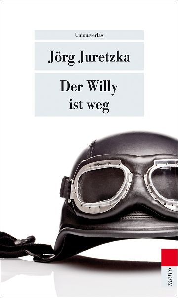 Jörg Juretzka: Der Willy ist weg