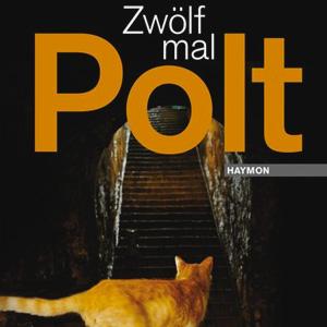 Alfred Komarek: Zwölf mal Polt