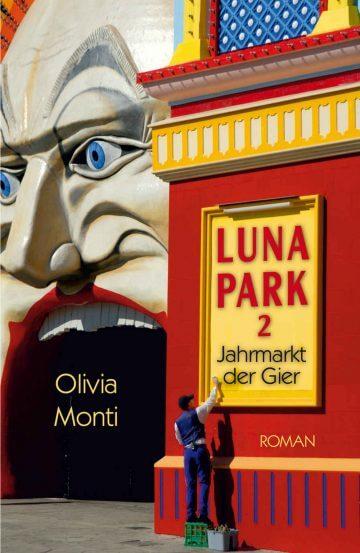 Olivia Monti: Luna Park 2, Jahrmarkt der Gier