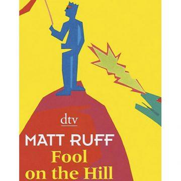 Matt Ruff: Fool on the Hill