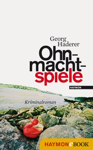 Georg Haderer: Ohnmachtspiele