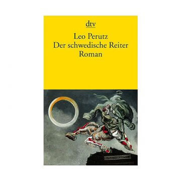 Leo Perutz: Der schwedische Reiter