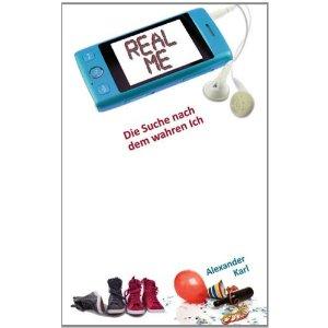 Alexander Karl: Real Me – Die Suche nach dem wahren Ich