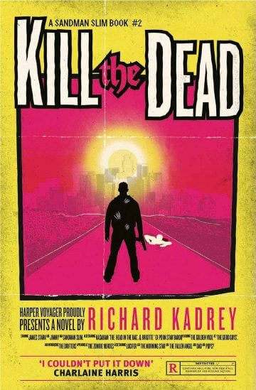 Richard Kadrey: Kill the Dead (Sandman Slim, #2)