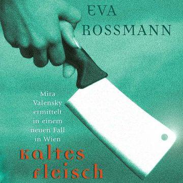 Eva Rossmann: Kaltes Fleisch