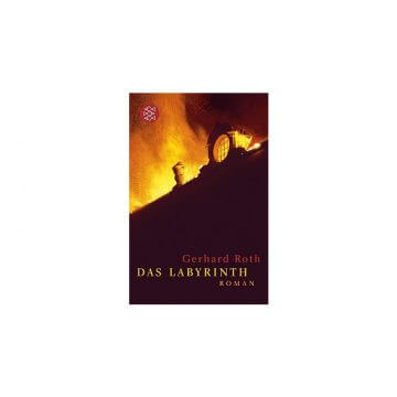 Gerhard Roth: Das Labyrinth