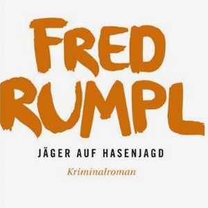 Fred Rumpl: Jäger auf Hasenjagd