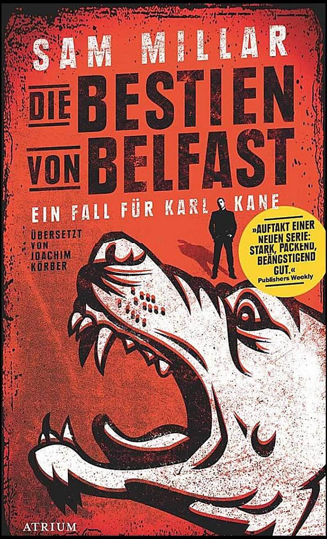 Sam Millar - die Bestien von Belfast - der erste Fall für Karl Kane