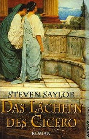 Steven Saylor: Das Lächeln des Ciceros