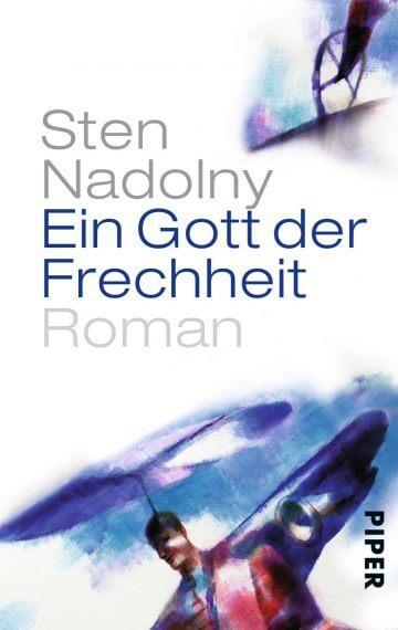 Sten Nadolny: Ein Gott der Frechheit