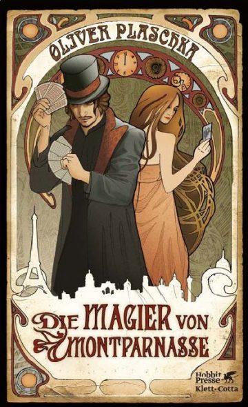 Oliver Plaschka: Die Magier von Montparnasse