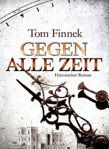 Tom Finnek: Gegen alle Zeit