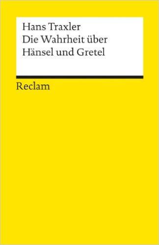 Hans Traxler: Die Wahrheit über Hänsel und Gretel