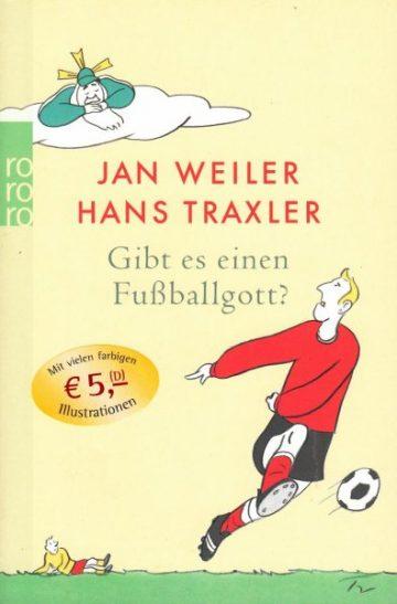 Jan Weiler, Hans Traxler: Gibt es einen Fußballgott?