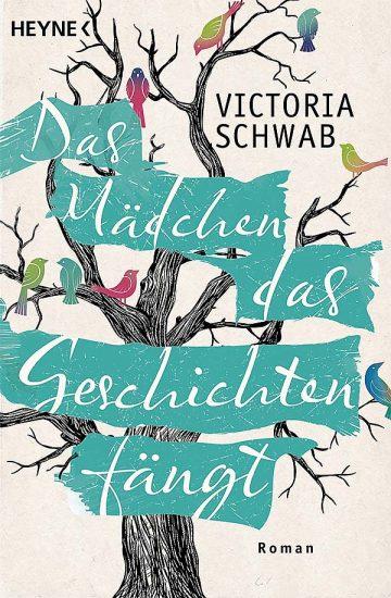 Victoria Schwab: Das Mädchen, das Geschichten fängt