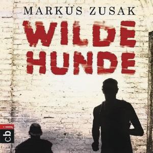 Markus Zusak: Wilde Hunde