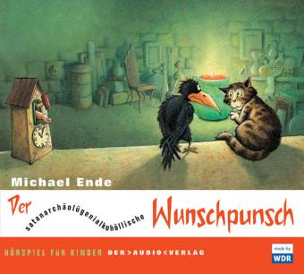 Michael Ende: Der satanarchäolügenialkohöllische Wunschpunsch